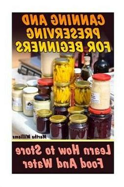 Canning and Preserving for Beginners : Learn How to Store Fo