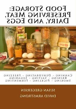 Food Storage: Preserving Meat, Dairy, and Eggs by Susan Greg